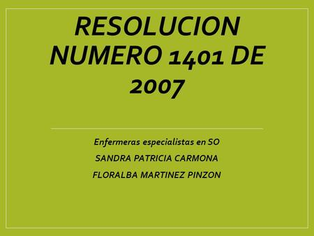 RESOLUCION NUMERO 1401 DE 2007 Enfermeras especialistas en SO