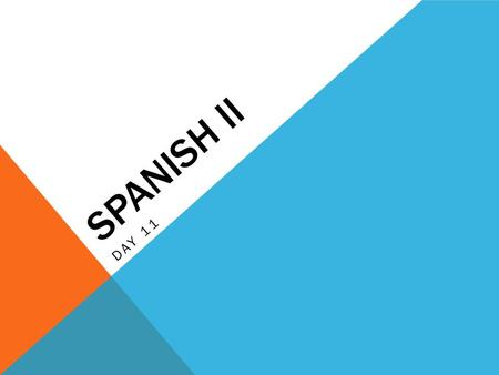 SPANISH II DAY 11. HAGA AHORA HAGA AHORA EL 9 DE SEPTIEMBRE Choose two sports and write at least two complete sentences about each one. (You will see.