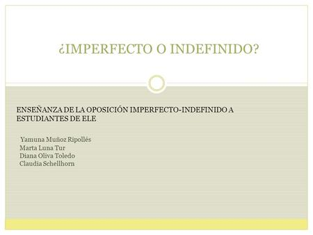 ¿IMPERFECTO O INDEFINIDO