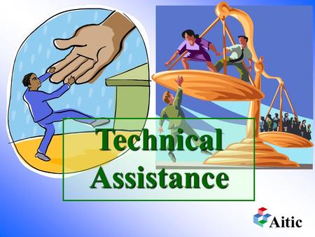 Technical Assistance WTO - OMC Etc… Less-advantaged countries  LDCs  Non-residents  Small & vulnerable economies  Low-income Eco. in transition.