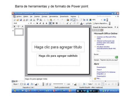 Barra de herramientas y de formato de Power point.