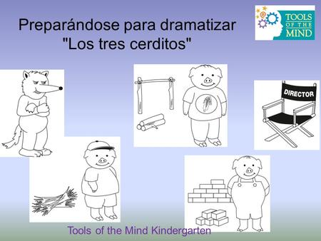 Preparándose para dramatizar Los tres cerditos Tools of the Mind Kindergarten.