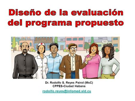 Dr. Rodolfo S. Reyes Pairol (MsC) CPPES-Ciudad Habana
