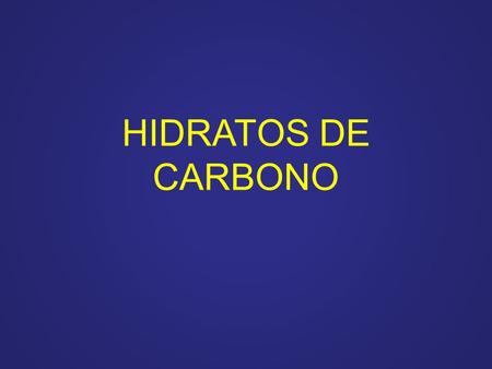 HIDRATOS DE CARBONO.