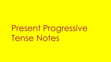 Present Progressive Tense Notes. To form the present progressive, conjugate the verb estar to agree with the subject of the sentence, and follow it with.