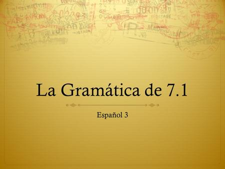La Gramática de 7.1 Español 3.  In English, you typically use the conditional or the infinitive after expressions of hope, doubt, emotion, or opinion.