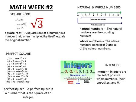 PERFECT SQUARE SQUARE ROOT NATURAL & WHOLE NUMBERS INTEGERS square root – A square root of a number is a number that, when multiplied by itself, equals.