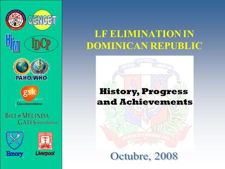 LF ELIMINATION IN DOMINICAN REPUBLIC History, Progress and Achievements.