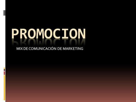 MIX DE COMUNICACIÓN DE MARKETING