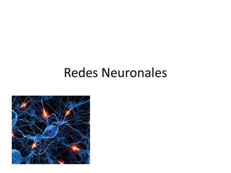 Redes Neuronales.