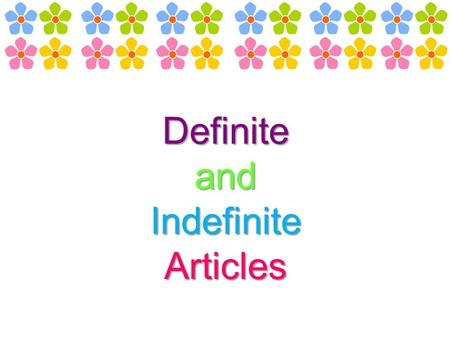 "Definite and Indefinite Articles. Definite articles are ways to say ""the"" in Spanish.Definite articles are ways to say ""the"" in Spanish. Definite articles."