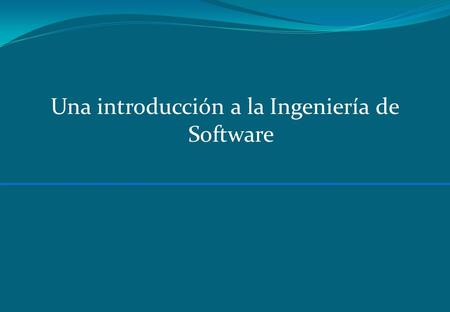Una introducción a la Ingeniería de Software