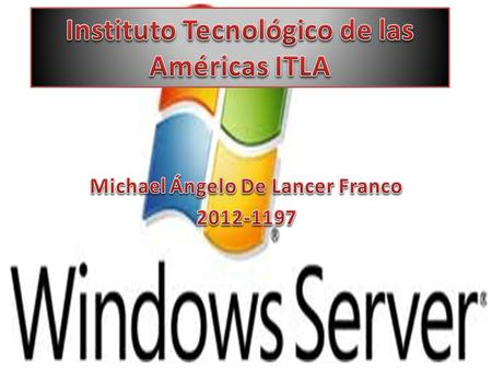 Primeras versiones Windows N.T Server 3.1, 3.5, 3.51, 4.0 Versiones mas actuales Windows Server 2000, 2003, Small Business, Home server, 2008, 2012.