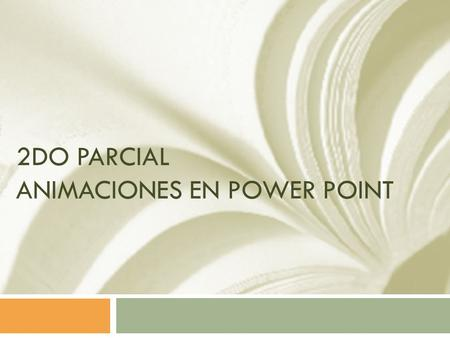 2do Parcial Animaciones en Power point