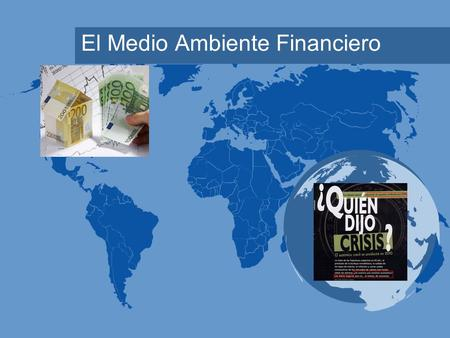 El Medio Ambiente Financiero