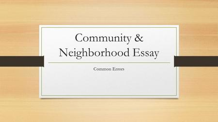 Community & Neighborhood Essay Common Errors. Con mi conmigo = with me contigo= with you (tú)