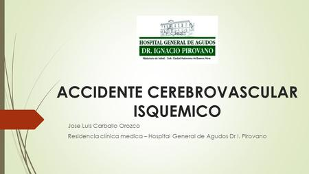 ACCIDENTE CEREBROVASCULAR ISQUEMICO