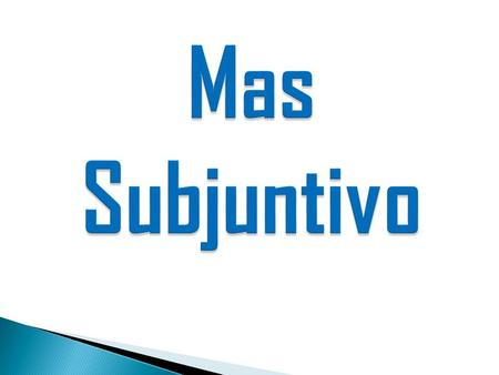 Subjunctive The subjunctive is also used when referring or talking about indefinite, unknown, or nonexistent things or people. Mi novio es guapo. (Indicative)