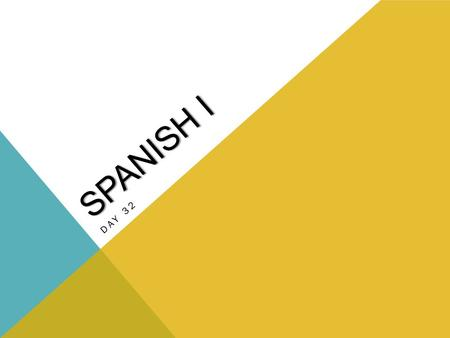 SPANISH I DAY 32. HAGA AHORA 14/15 DE NOVIEMBRE Complete with the correct form of the verb. Write the entire sentence: 1.¿ Dónde _________ tú? (vivir)