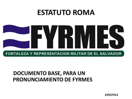 ESTATUTO ROMA DOCUMENTO BASE, PARA UN PRONUNCIAMIENTO DE FYRMES 29SEP014.