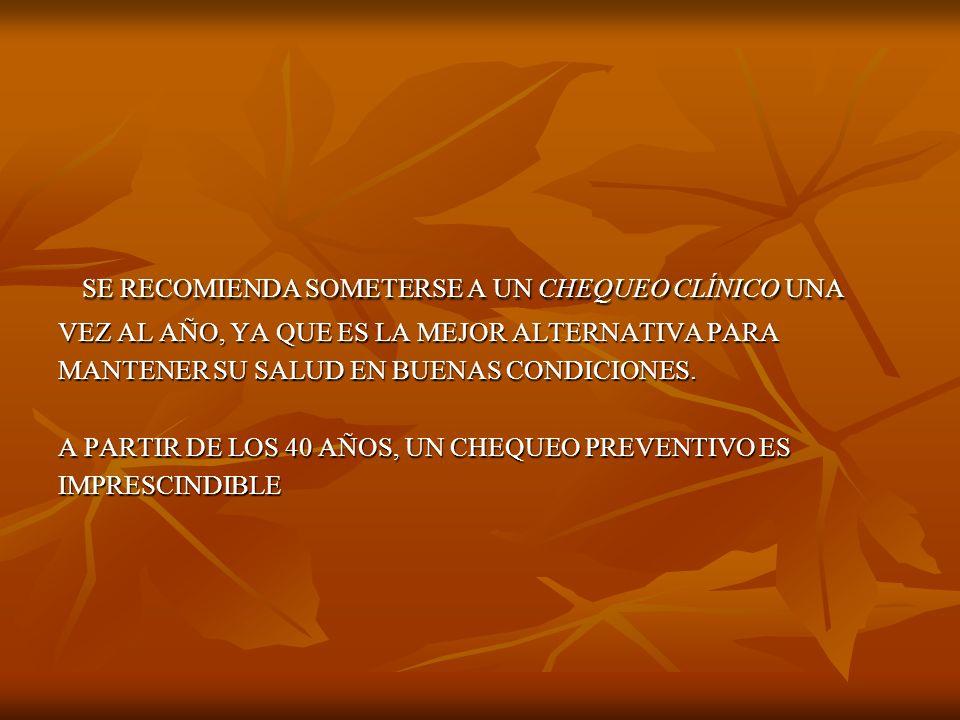 EL CHEQUEO CLÍNICO COMPRENDE: EL CHEQUEO CLÍNICO COMPRENDE: 1.- EXAMEN FÍSICO.