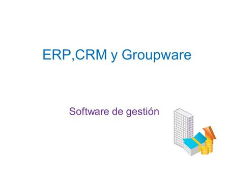 ERP,CRM y Groupware Software de gestión.