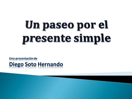 Un paseo por el presente simple