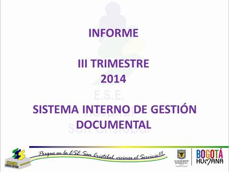 INFORME III TRIMESTRE 2014 SISTEMA INTERNO DE GESTIÓN DOCUMENTAL.