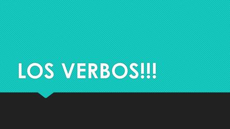 LOS VERBOS!!!. We already know these phrases in Spanish:
