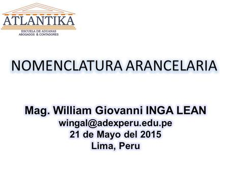 "19/01/2016Dr. William Giovanni Inga Lean2 19/01/2016Dr. William Giovanni Inga Lean3 NOMENCLATURA: Viene del latin ""nomenclature"", que significa lista,"