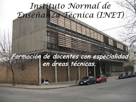 Instituto Normal de Enseñanza Técnica (INET)