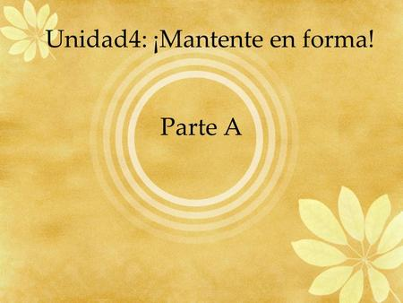 Parte A Unidad4: ¡Mantente en forma! caerse to fall down.