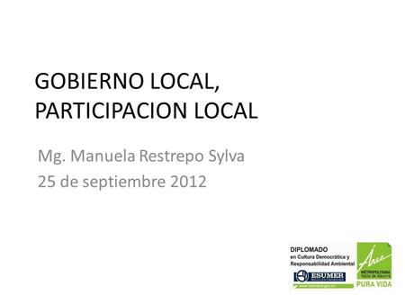 GOBIERNO LOCAL, PARTICIPACION LOCAL