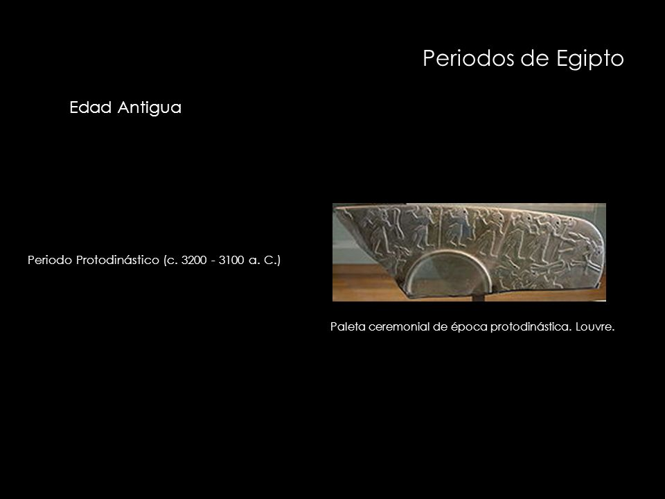 Periodos de Egipto Periodo Arcaico (c.3100 - 2700 a.