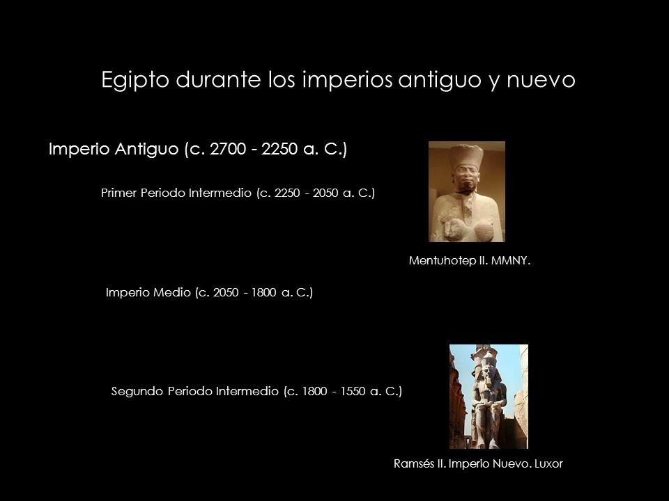 Egipto durante los imperios antiguo y nuevo Imperio Nuevo (c.