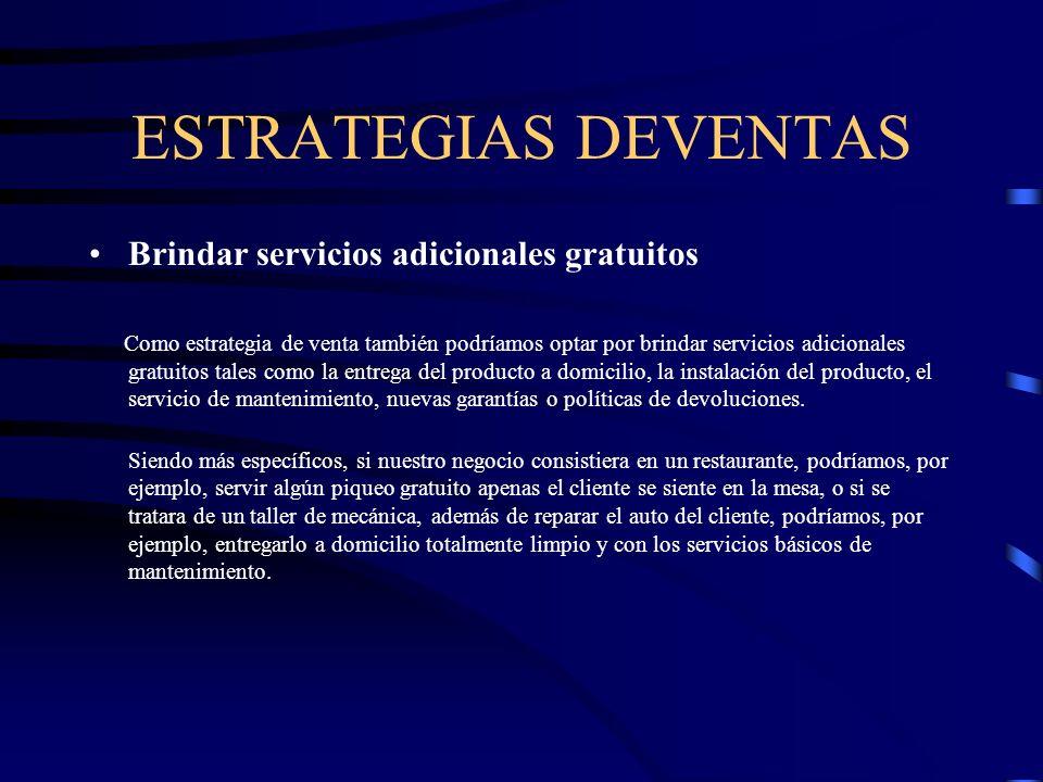 ESTRATEGIAS DEVENTAS Dar obsequios Así como brindar servicios adicionales gratuitos, como estrategia de ventas también podríamos optar por dar obsequios o regalos a nuestros clientes.