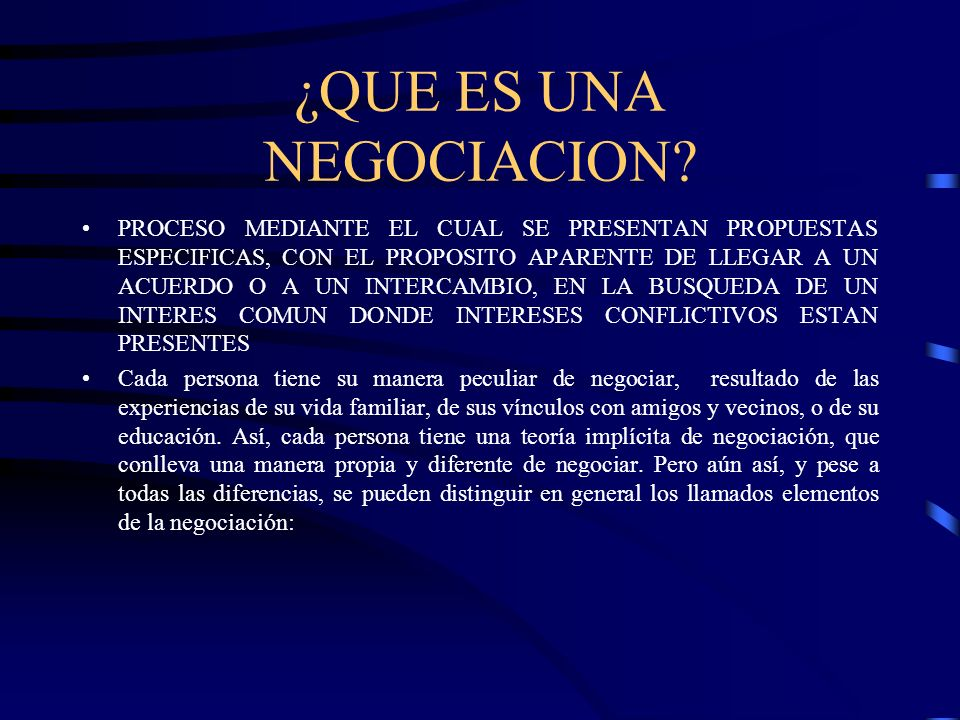 NEGOCIACION: ELEMENTOS NEGOCIADORES OBJETO DE LA NEGOCIACION AMBIENTE DE LA NEGOCIACION TIEMPO DISPONIBLE Tomando en consideración y como base los elementos de la negociación, se pueden distinguir dos formas consuetudinarias de actuar: la tradicional y la cooperativa.