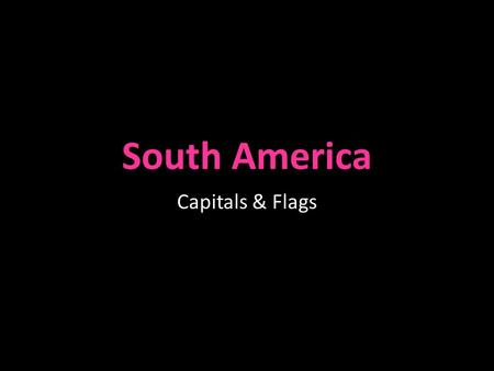 South America Capitals & Flags. Caracas, Venezuela Spanish - Venezuelan.