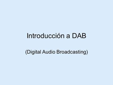 (Digital Audio Broadcasting)