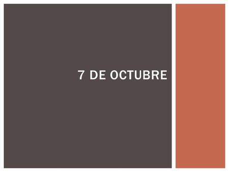 7 DE OCTUBRE. Given the sentence, indicate what their profession is. Write it out. 1.Marisol enseña ciencia a niños. Ella es __________. 2.Mi hermana.