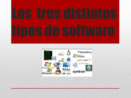 Los tres distintos tipos de software