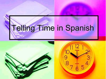 Telling Time in Spanish. To ask what time is it, you say: ¿Qué hora es? ¿Qué hora es?