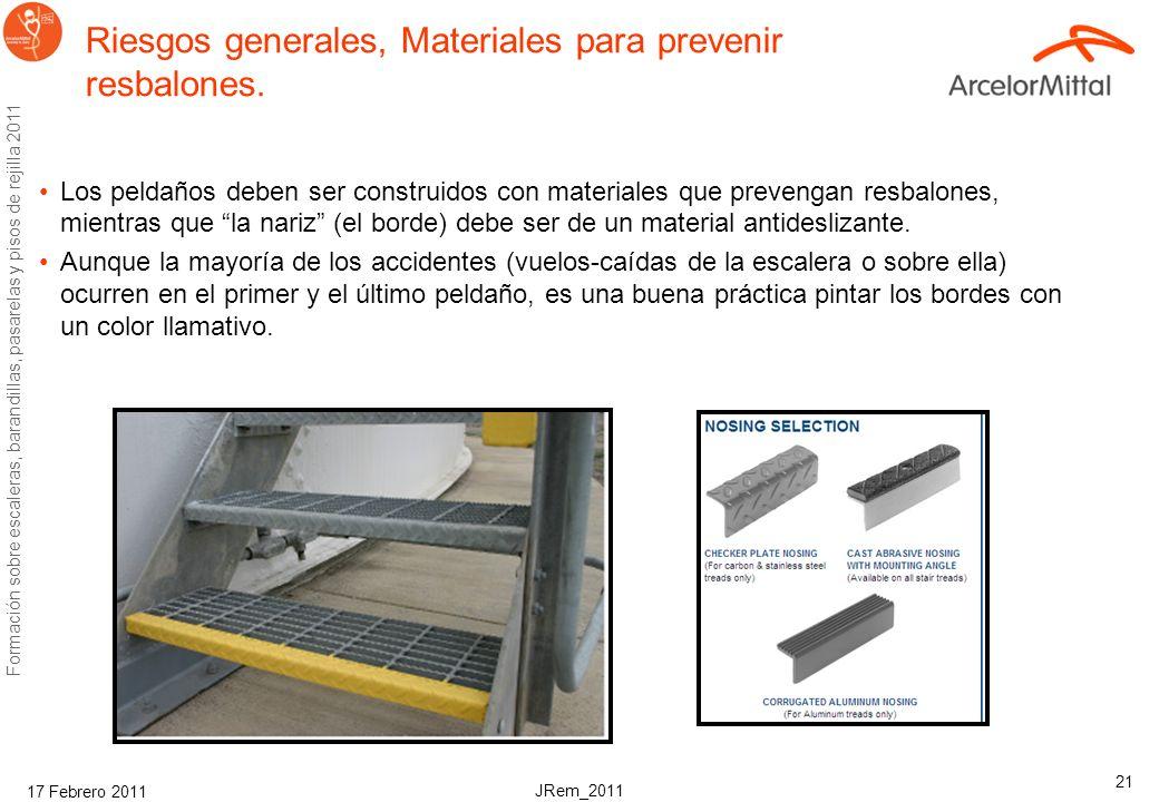 JRem_2011 Formación sobre escaleras, barandillas, pasarelas y pisos de rejilla 2011 17 Febrero 2011 21 Riesgos generales, Materiales para prevenir resbalones.