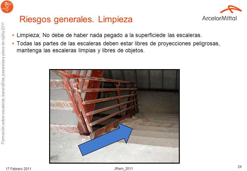 JRem_2011 Formación sobre escaleras, barandillas, pasarelas y pisos de rejilla 2011 17 Febrero 2011 24 Riesgos generales.