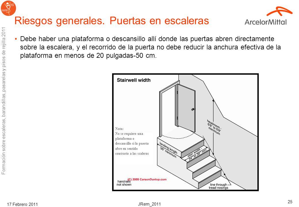 JRem_2011 Formación sobre escaleras, barandillas, pasarelas y pisos de rejilla 2011 17 Febrero 2011 25 Riesgos generales.