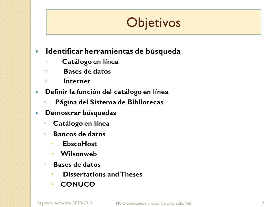 Segundo semestre 2010-2011 PICIC-Graduados/Biblioteca Gerardo Sellés Solá 3 Catálogos de la biblioteca en línea catálogo de la biblioteca cuyos registros están en formato electrónico y pueden accederse por una computadora una base de datos computadorizada que contiene registros para las publicaciones que están en una biblioteca.