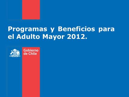 Programas y Beneficios para el Adulto Mayor 2012..