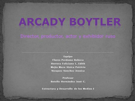 Arcady Boytler Director, productor, actor y exhibidor ruso Equipo