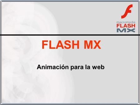 FLASH MX Animación para la web.