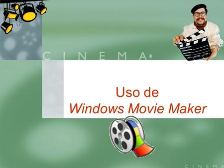 Uso de Windows Movie Maker. ¿Qué es Windows Media Maker? Windows Media Maker es un programa para crear, editar, y compartir tus propios montajes con vídeos,